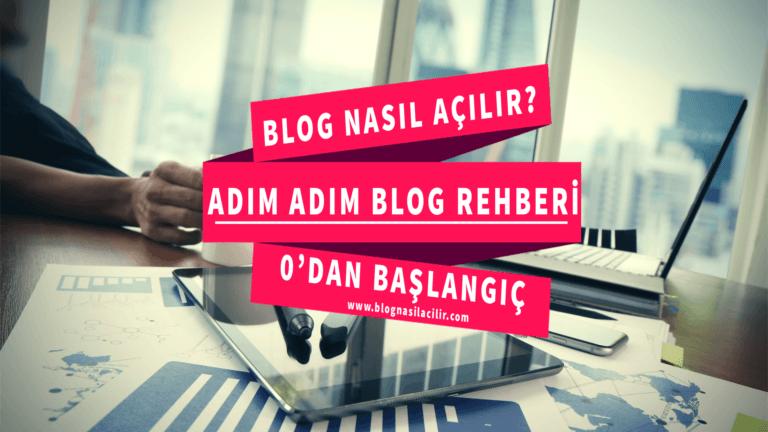 Adım Adım Blog Açma Rehberi
